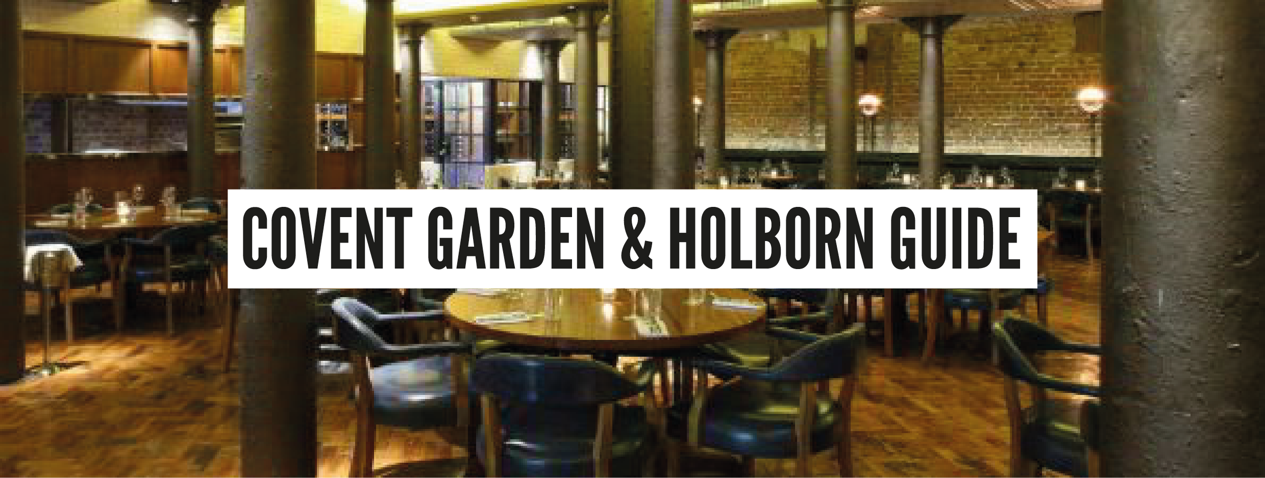 London Neighbourhood Guides - Covent Garden & Holborn