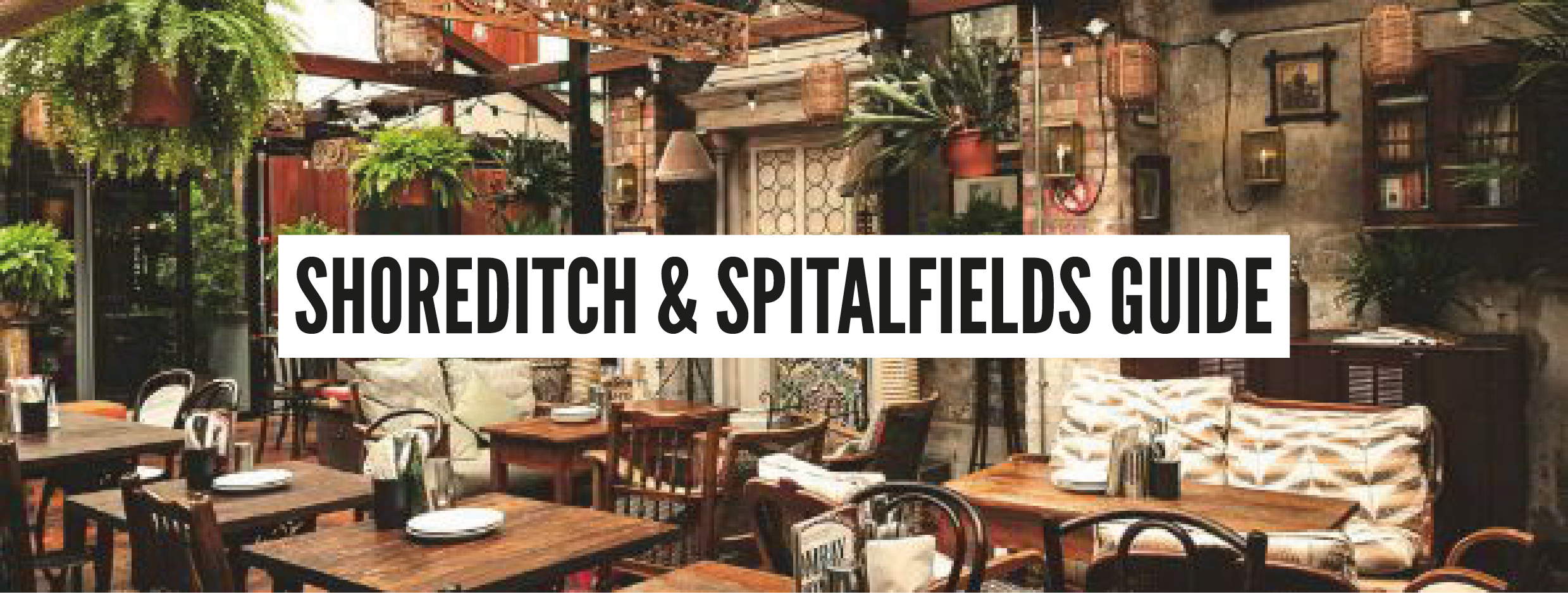 London Neighbourhood Guides - Shoreditch & Spitalfields