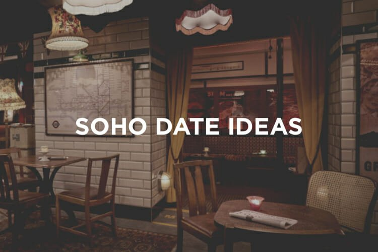 Soho Date Ideas